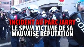INCIDENT AU PARC JARRY – LE SPVM VICTIME DE SA MAUVAISE RÉPUTATION