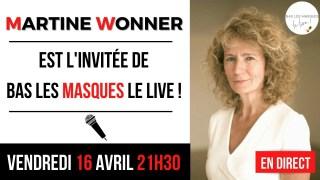 Bas les Masques Le Live – Reçoit Martine Wonner !