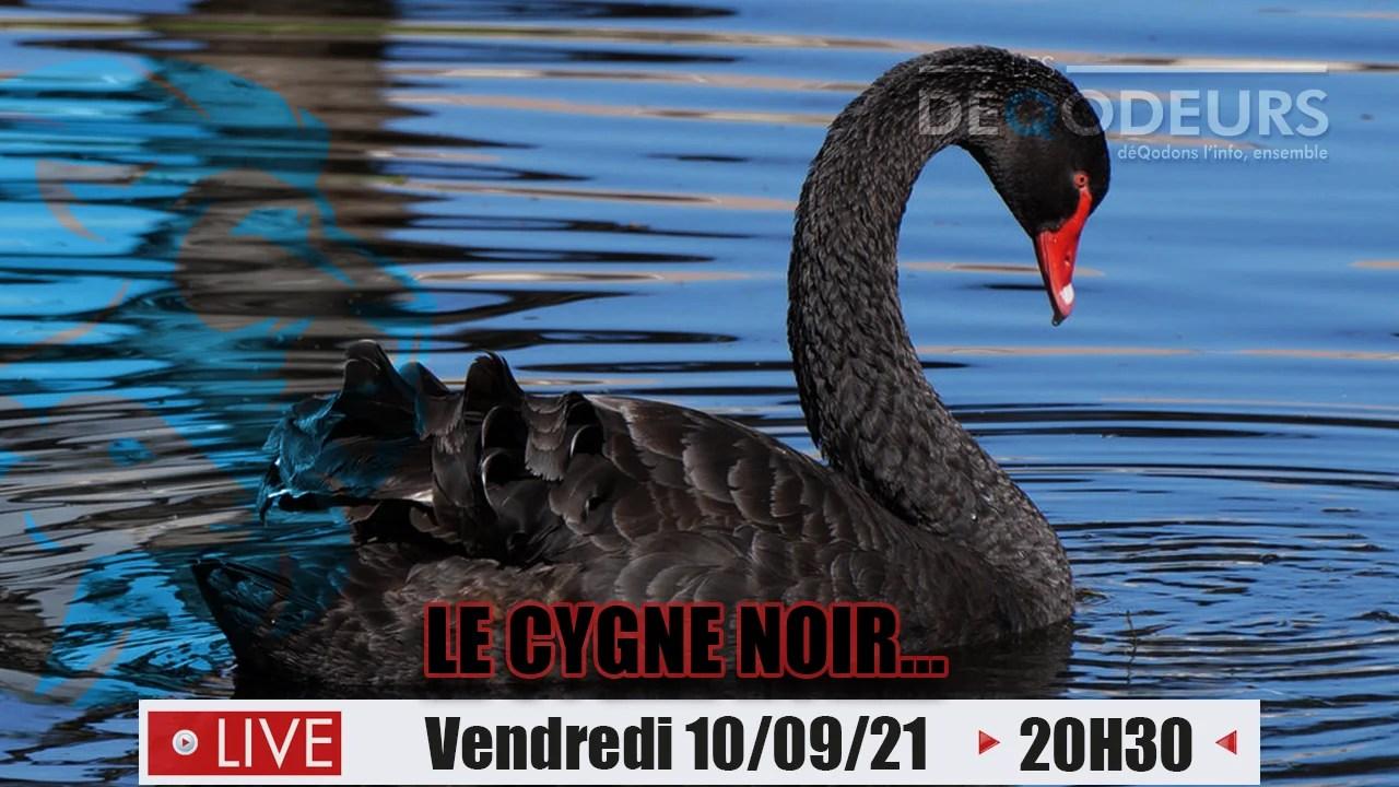 Le Cygne Noir… – 10/09/21