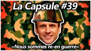 La Capsule #39 – Nous sommes re-en guerre