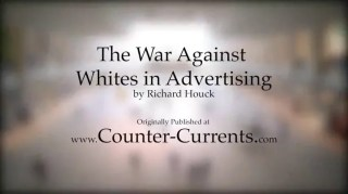 La guerre contre les blancs dans la publicité – Richard Houck