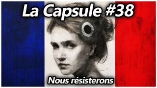 La Capsule #38 – Nous résisterons