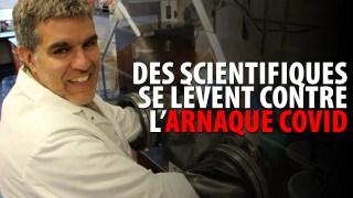 DES SCIENTIFIQUES SE LÈVENT CONTRE L'ARNAQUE COVID