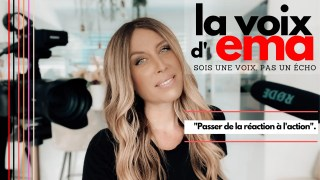 La Voix d'Ema – Passer de la réaction à l'action