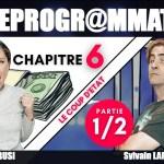 La Déprogrammation – Chapitre 6 – Part 1 – Le coup d'état