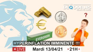 Hyperinflation imminente !!! live du 13 avril 2021