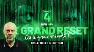 Le Grand Reset… ou le grand ménage ? – Épisode 4 : « Great Reset et technologie »