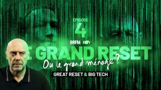 Le Grand Reset… ou le grand ménage ? – Épisode 4 : « Great Reset et technologie »