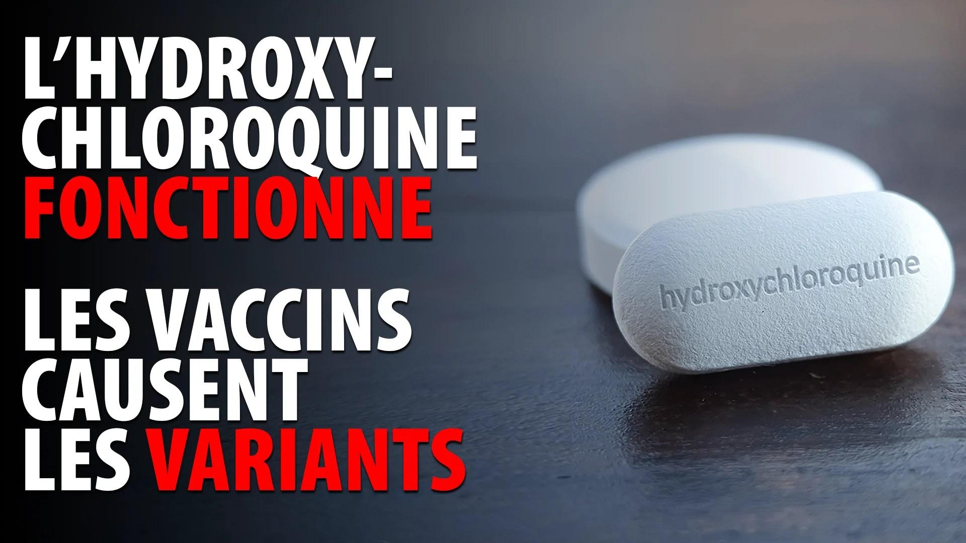 L'HYDROXYCHLOROQUINE FONCTIONNE.  LES VACCINS CAUSENT LES VARIANTS.