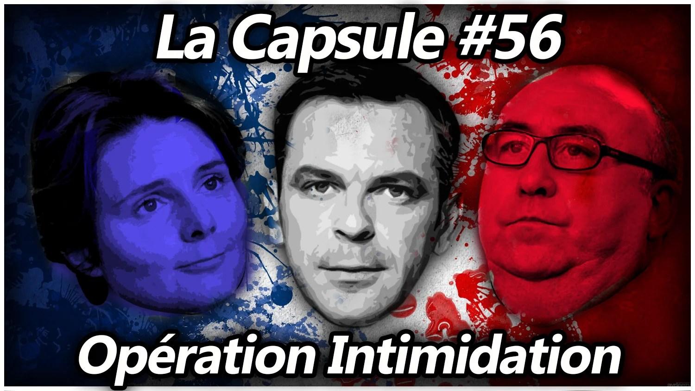 La Capsule #56 – Opération Intimidation