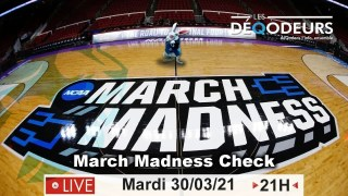 March Madness Check – Live du 30 mars