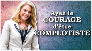 Ayez le courage d'être complotiste !
