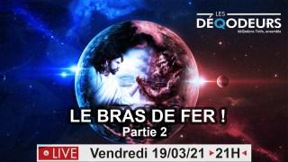 LE BRAS DE FER ! (partie 2) – Live du 19 mars 2021