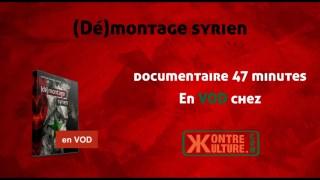 (Dé)montage Syrien – Bande annonce