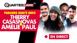 QL18 – Parlons Santé avec Thierry Casasnovas et Amélie Paul (partie 1)