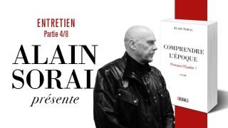 Comprendre l'époque : entretien avec Alain Soral (partie 4/8)