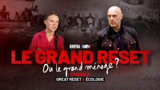Le Grand Reset… ou le grand ménage ? – Épisode 3 : « Great Reset et écologie »