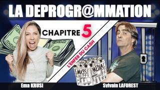 """La Déprogrammation – Chapitre 5 – """"L'ENFER DU CASH"""""""