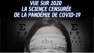 Vue sur 2020 La science censurée de la pandémie de Covid-19 (Film Documentaire) VOSTFR