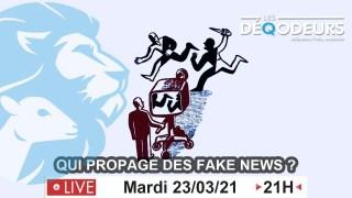 Qui propage les fake news – Live du 23 mars 2021