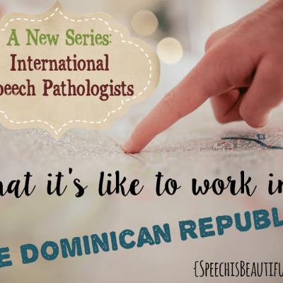 International Speech Pathologist Series: The Dominican Republic