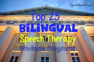 Top 25 Bilingual Speech Therapy Grad Programs