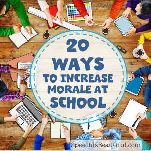 20 Ways to Increase Morale at Your School