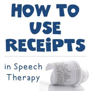 How to Use Receipts in Speech Therapy
