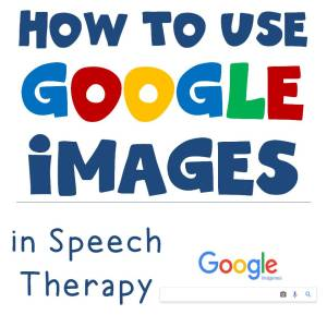 How to Use Google Images in Speech Therapy