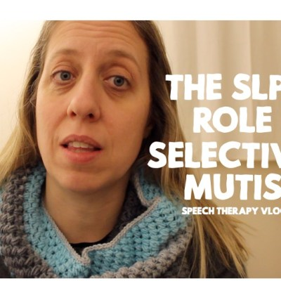 What's the SLP's Role in Selective Mutism?