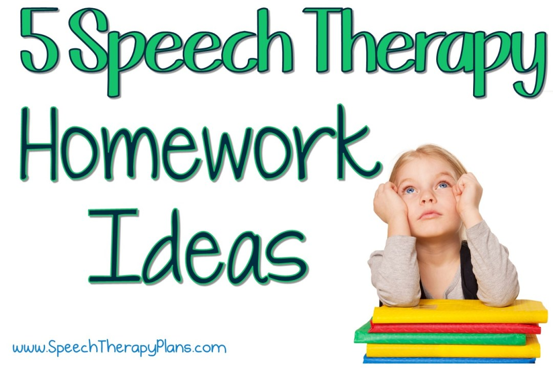 Speech Therapy Plans: 5 Speech Therapy Homework Ideas