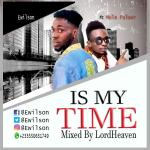 E-Wilson – IS MY TIME ft Mula Palmer (mixed by Heavens Beats)
