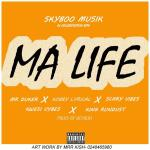 Mr Duker x Kobby Lyrical x Scary Vibes x Kwesi Vybez x King Rundust – MA LIFE(prod. by SkybooMusik)