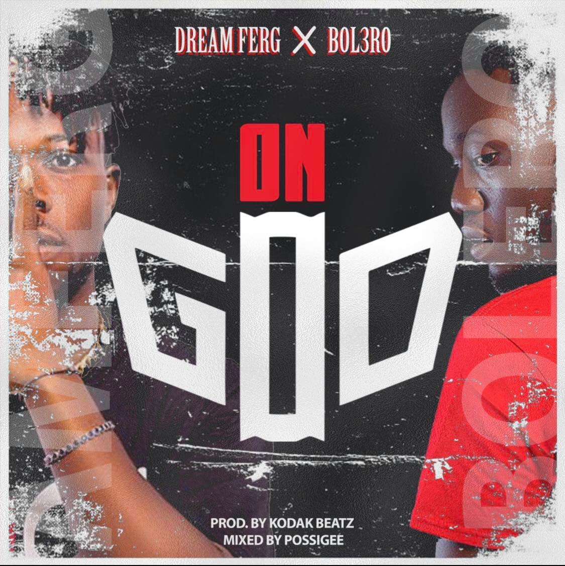Dream Ferg x Bol3ro - ON GOD (prod. by Kodak Beatz & mixed by Possigee)
