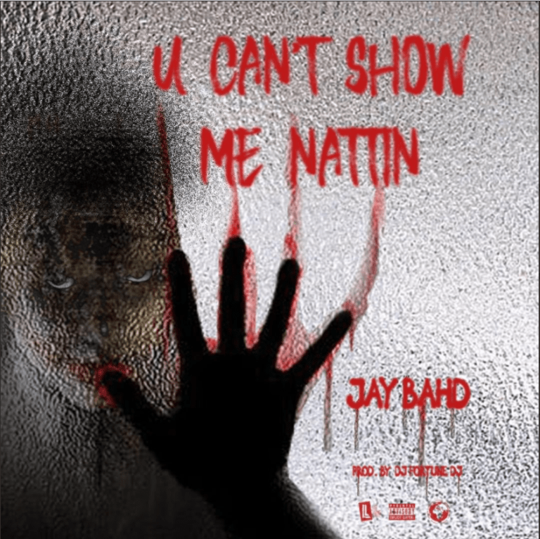 Jay Bahd - CANT SHOW ME NATIN (prod. by DJFortuneDJ)
