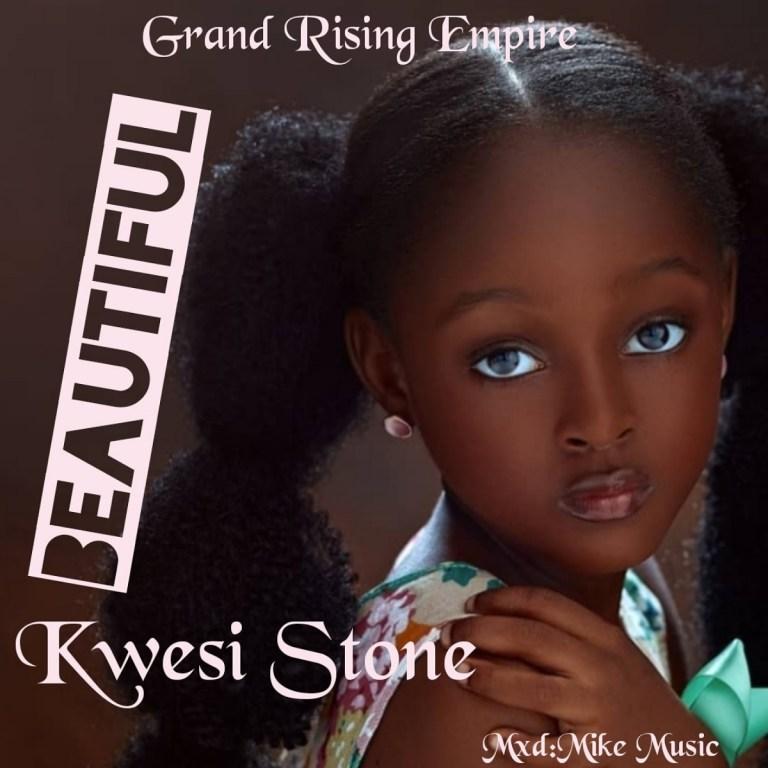 Kwesi Stone - BEAUTIFUL