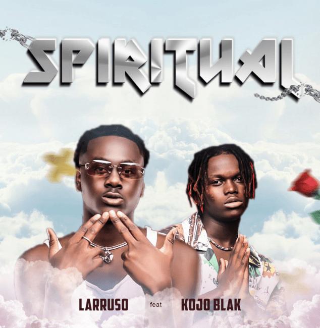 Larruso - SPIRITUAL ft Kojo Blak