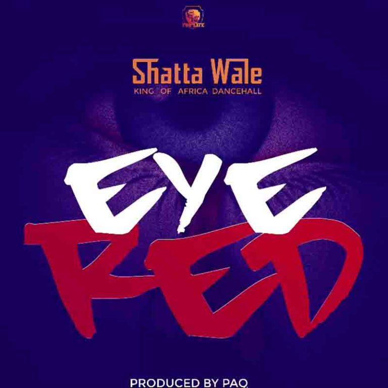 Shatta Wale - EYE RED (prod. by Paq) speedmusicgh