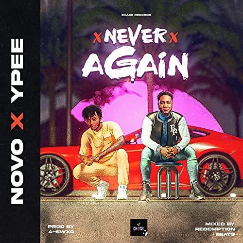 Novo - NEVER AGAIN ft Ypee speedmusicgh