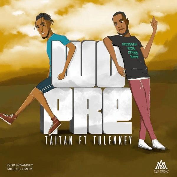 Taitan - WOPRE ft Tulenkey speedmusicgh