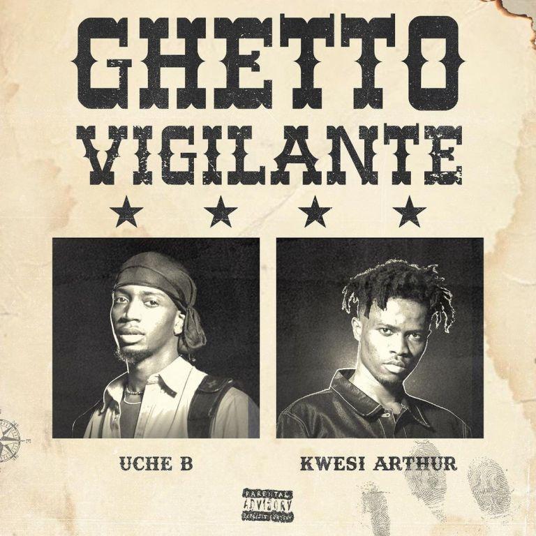 Kwesi Arthur x Uche B - GHETTO VIGILANTE speedmusicgh