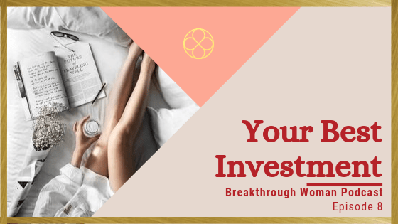 Episode 8: Your Best Investment
