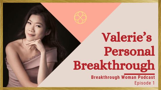 Episode 1: Valerie's Personal Breakthrough