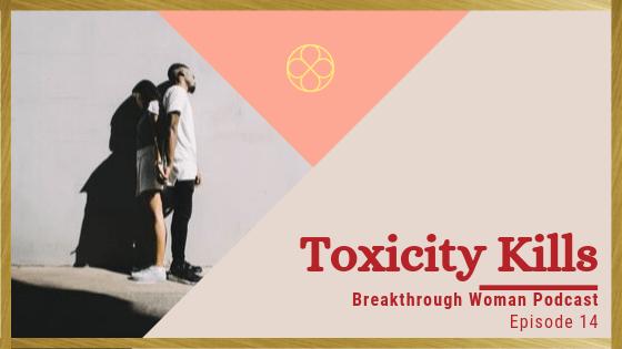 Episode 14: Toxicity Kills