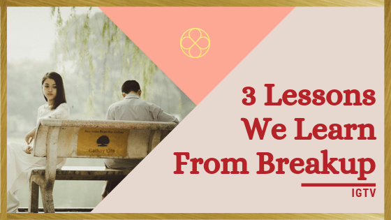 3 Lessons We Learn From Breakup