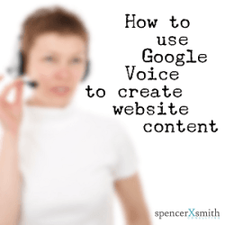 How to use Google Voice to create website content