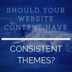 Should your website content have consistent themes?
