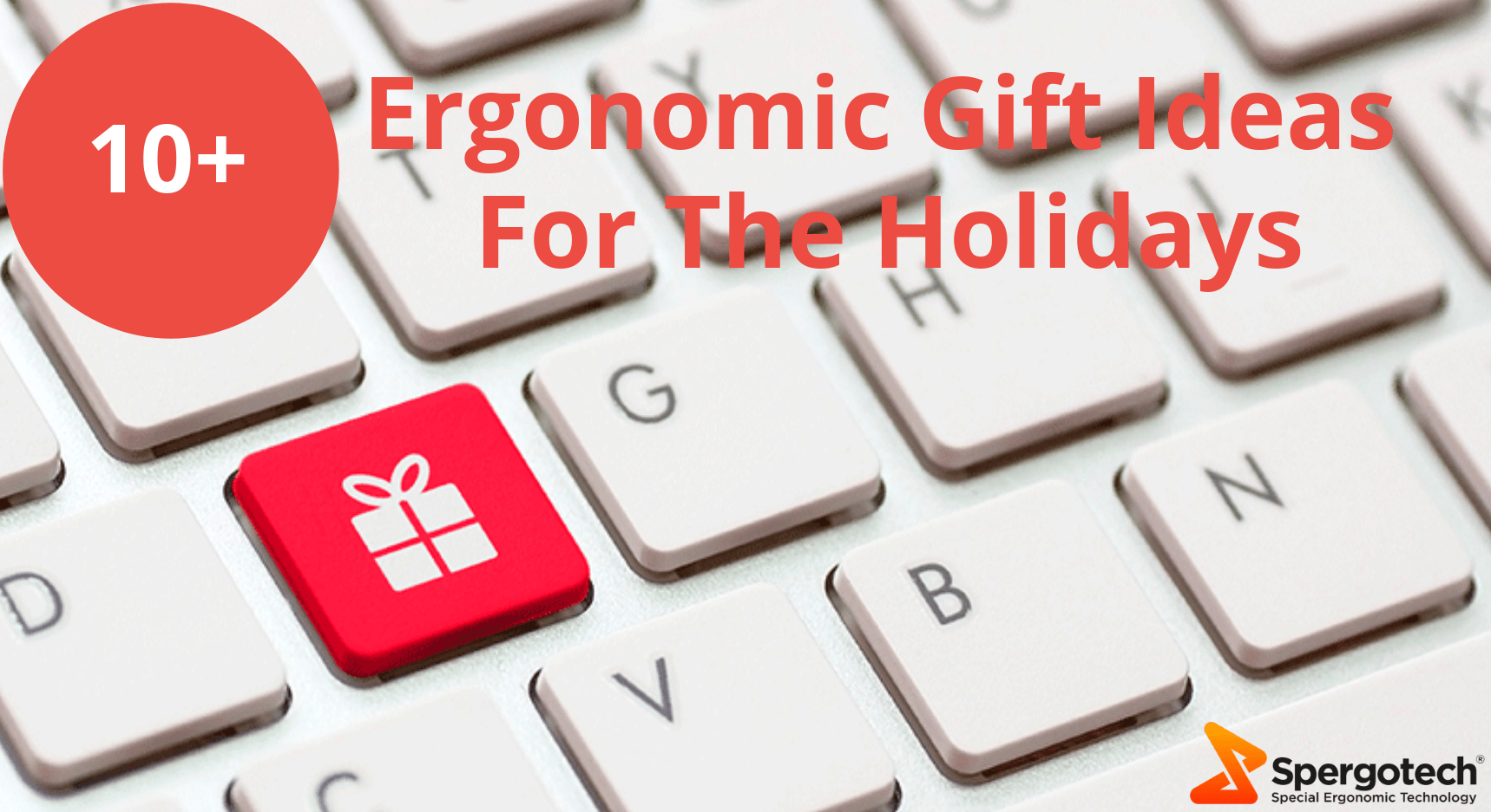 10+ Best Ergonomic Gift Ideas For The Holidays - Spergotech Product Reviews