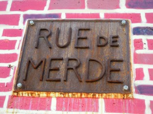 Welcome to the Rue de Merde. Watch your step!
