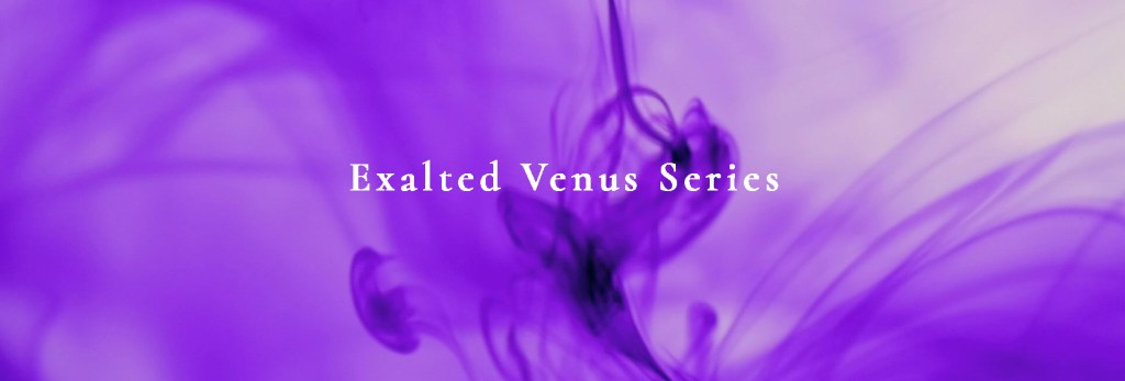 Exalted Venus | Sphere + Sundry